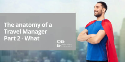 The anatomy of a Travel Manager  – Part 2