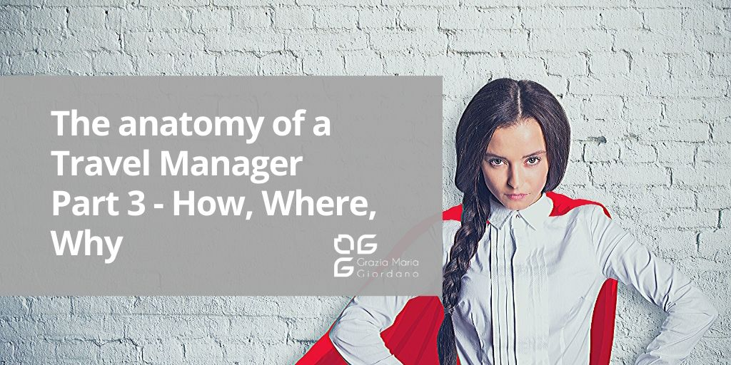 The anatomy of a Travel Manager – Part 3