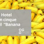 """Il perfetto Hotel Program in cinque passi con il  """"Banana Principle"""""""