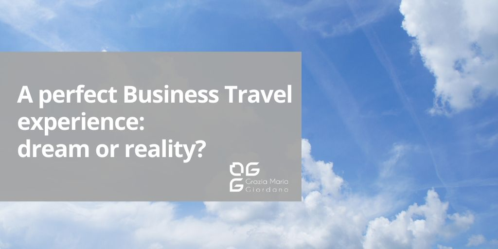 A perfect Business Travel experience: dream or reality?