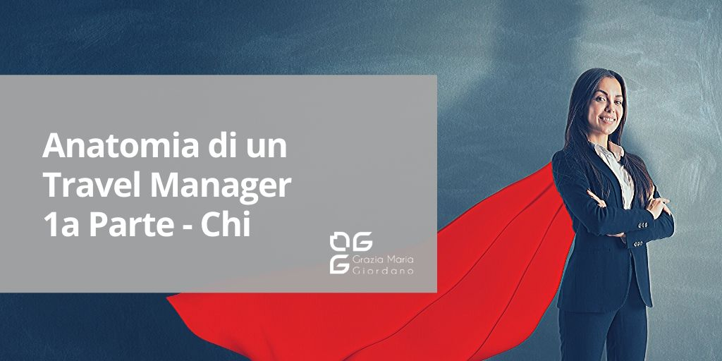Anatomia di un Travel Manager – 1a Parte – Chi