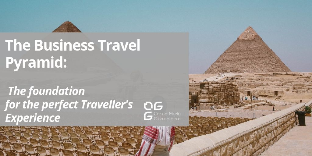 The Business Travel Pyramid: the foundation for the perfect Traveller's Experience