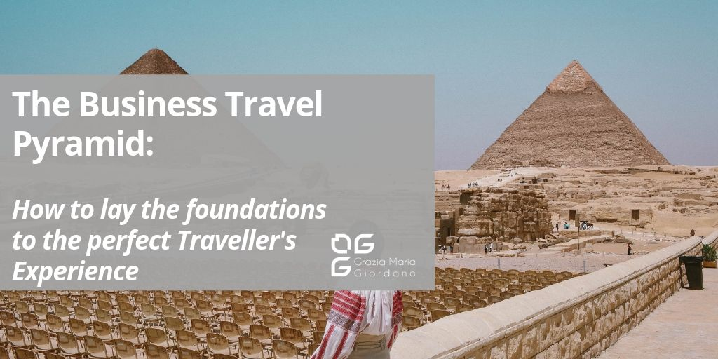 The Business Travel Pyramid: the foundation for the perfect