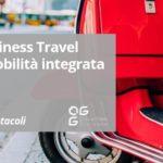 Oltre il Business Travel: verso la Mobilità Integrata in azienda – Opportunità e Ostacoli- Episodio 3