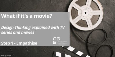 What if it's a movie? – Design Thinking explained with TV series and movies – Stage 1 Empathise
