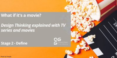 What if it's a movie? – Design Thinking explained with TV series and movies – Stage 2 Define