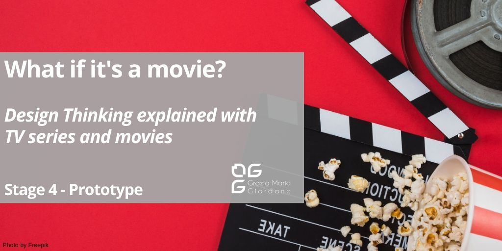 What if it's a movie? – Design Thinking explained with TV series and movies – Stage 4 Prototype