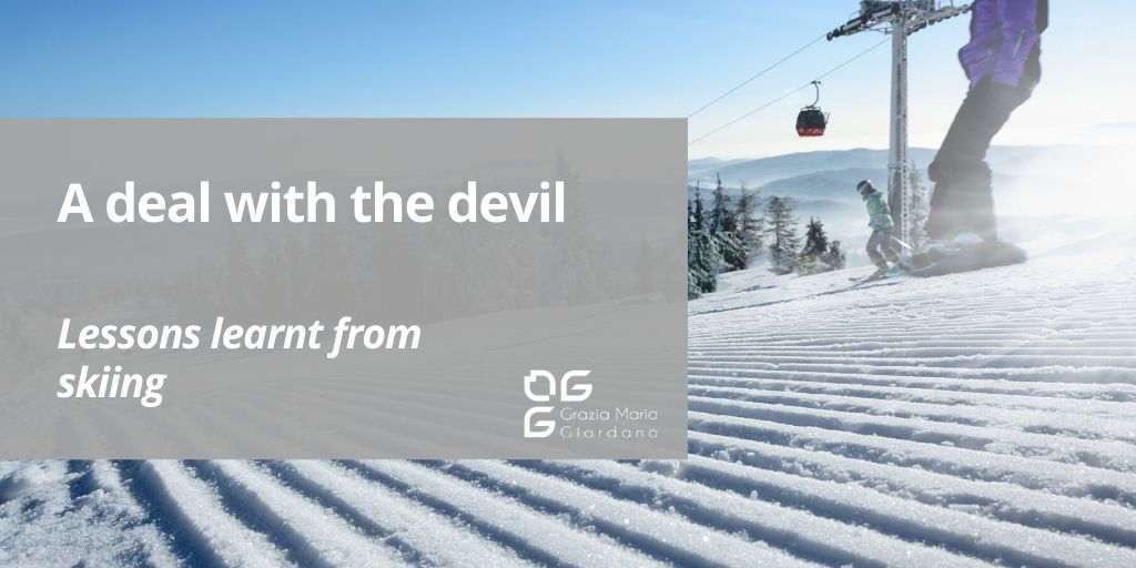 A deal with the devil – Lessons learnt from skiing