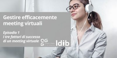 I segreti dello smart working – Gestire efficacemente meeting virtuali – Episodio 1