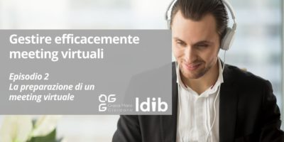 I segreti dello smart working – Gestire efficacemente meeting virtuali – Episodio 2