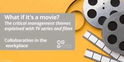 What if it's a movie? – The critical management themes explained with TV series and films – Collaboration in the workplace