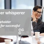 "The ""Stakeholder whisperer"": effective stakeholder management for successful projects!"
