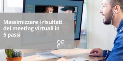 Massimizzare i risultati dei meeting virtuali in 5 passi