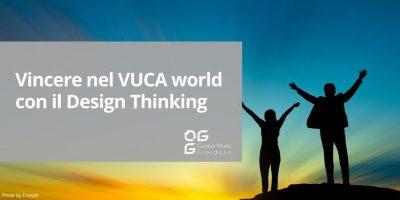 Vincere nel VUCA world con il Design Thinking