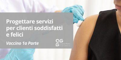 Progettare servizi per clienti soddisfatti e felici: un'analisi della campagna vaccinale COVID-19 in Lombardia